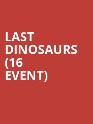 Last Dinosaurs (16+ Event) at Music Hall Of Williamsburg