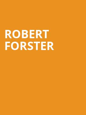 Robert Forster at The Bell House