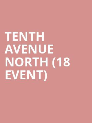 Tenth Avenue North (18+ Event) at Music Hall Of Williamsburg