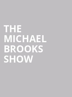 The Michael Brooks Show at The Bell House